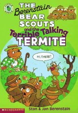 The Berenstain Bear Scouts and the Terrible Talking Termite - Berenstain Bears