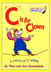 C is for Clown: A Circus of C Words (Berenstain Bears)