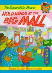 The Berenstain Bears Hold Hands at the Big Mall (Family Time)