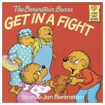 The Berenstain Bears Get in a Fight (First Time Books)