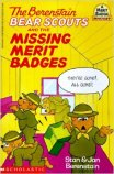 The Berenstain Bear Scouts and the Missing Merit Badges - A Merit Badge Mystery