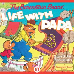 The Berenstain Bears Life With Papa